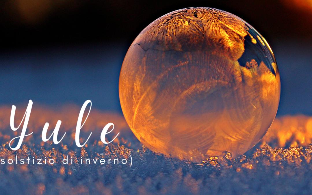 YULE-CELEBRAZIONE DEL SOLSTIZIO DI INVERNO